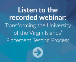Transforming the University of the Virgin Islands' Placement Testing Process